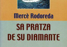 Tradutziones in limba sarda: Sa pratza de su Diamante, de Mercè Rodoreda